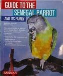 Guide To The Senegal Parrot And Its Family