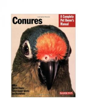 Conures: A Complete Owner's Manual