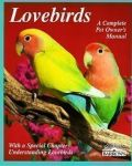 Lovebirds: A Complete Owner's Guide